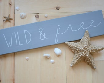 Wild and Free - solid wood, painted sign - wall decor
