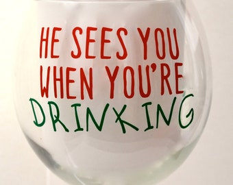 He See You When You Are Drinking