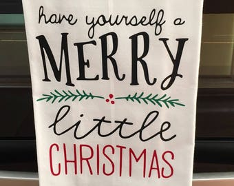 Have yourself a merry little christmas, Tea Towel, Kitchen Towel, christmas tea towel, christmas kitchen towel, christmas, christmas towel