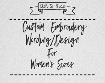 Custom Shirt Embroidery for Women's Sizes