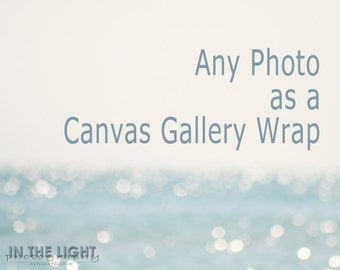 Any Photo - Gallery Wrap - Choose the size