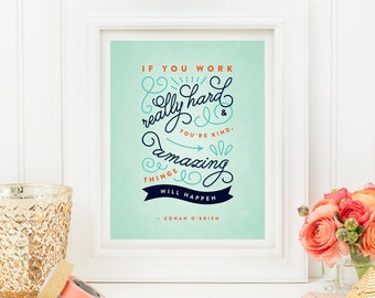 Inspirational Print - Conan O'Brien Quote - Amazing Things Will Happen - 8x10 Print