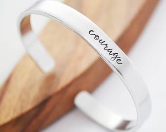 Inspirational Cuff Bracelet - Courage Bracelet Cuff - Cuff Bracelets for Women - Hand Stamped Bracelet - Best Friend Gift Idea - Silver Cuff