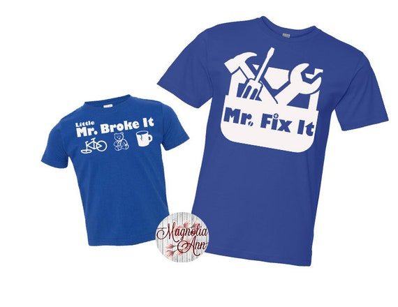Mr Fix It, Little Mr Broke It, Father Son Tees, Father Son Matching Shirts, Daddy and Me Matching Shirts, Matching Family Shirts, Father Tee