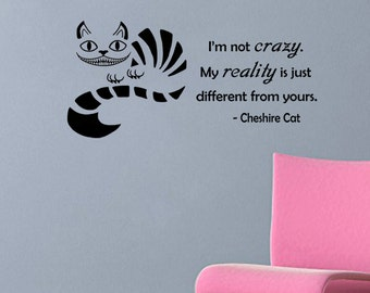 """Cheshire Cat quote-I'm Not Crazy- Wall Decal- (24"""" X 11"""")"""