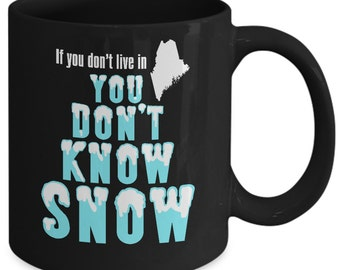 Maine Coffee Mug You Don't Know Snow Funny Coffee Cup