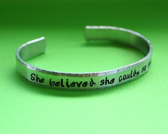 She Believed She Could So She Did - Hand Stamped Cuff Bracelet - Message Jewelry