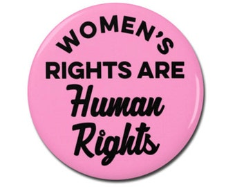 """Women's Rights Are Human Rights 1.25"""" or 2.25"""" Pinback Pin Button Badge Female Empowerment Empowered Woman Feminist Girl Power"""