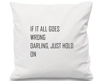 Louis Tomlinson Cushion, Just Hold On Cushion, Lyrics Cushion, Song Cushion, Music cushion, One Direction Cushion, 1D Cushion