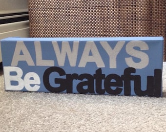 ALWAYS Be Grateful Canvas Wall Art