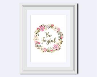 Be Joyful Printable - Be Joyful quote - joyful print - Joyful wall art - pink flower decor - Inspirational Quote - Instant download
