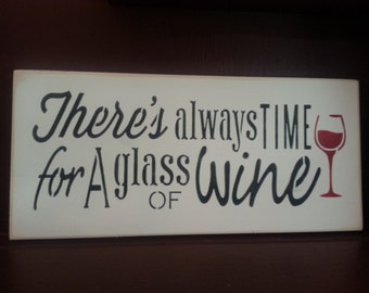 There's ALWAYS time for A glass of WINE~Hand Painted Wood Sign~Home Decor~Hand Done