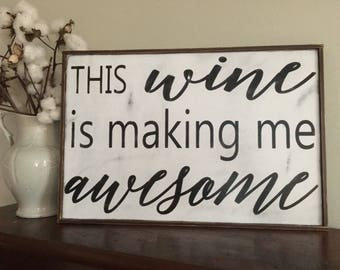 This wine is making me awesome sign,8x10