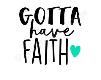 Decal - Gotta have Faith - For car, laptop, cell phone, cups, etc.