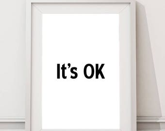 It's OK Inspirational Quote Instant Download Large Art Print, Motivational Modern Minimalist Typography Wall Art Words and Quote Poster
