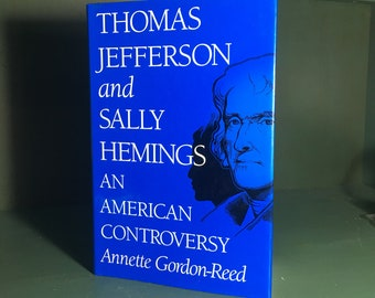 Thomas Jefferson and Sally Hemmings An American Controversy by Annette Gordon-Reed