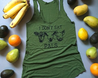 Eco Vegan shirt / Original I Don't eat Pals tank /  Women's cut raw edge / vegan police