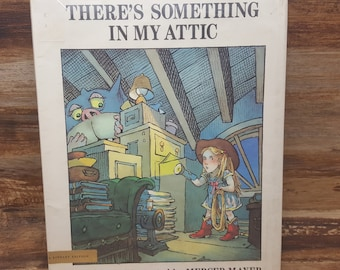 There is Something in My Attic, READ DESCRIPTIONS, 1988, Mercer Mayer,  vintage kids book