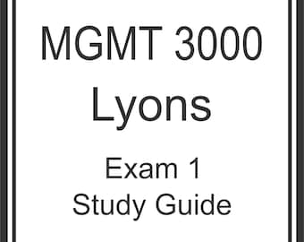 MGMT 3000 Lyons Exam 1 Review