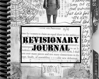 Revisionary Journal, Extreme Visual Journaling Workbook by Juliana Coles