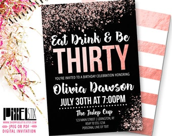 30th Birthday Rose Gold Invitation Eat Drink and Be Thirty, Glitter Birthday, 30th Birthday for Her, Dirty Thirty, Thirtieth Birthday Invite