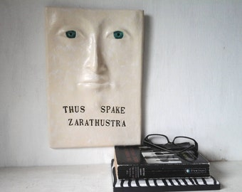 Thus spake Zarathustra ceramic wall sculpture white face wall art antique booklover art philosophy quote philosopher graduation gift