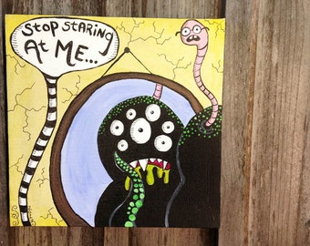 Stop Staring At Me... - Monster Painting 10x10