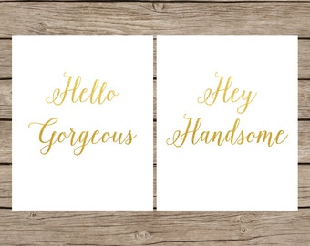 Hello Gorgeous Hey Handsome Printable Set Of Two - INSTANT DOWNLOAD, His and Hers Bathroom Art, Wedding Gift, Bedroom Art, Couples Gift