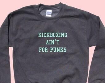 Kickboxing Ain't For Punks - Crewneck Sweater