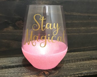 Stay Magical Wine Glass