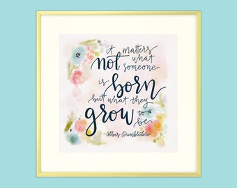 """Harry Potter Dumbledore Quote Print """"It Matters Not What Someone Is Born"""" - Digital Print"""