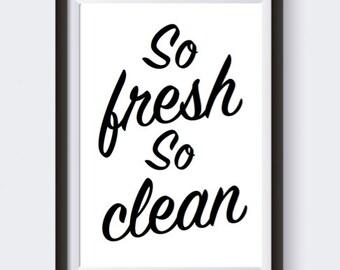 Bathroom Wall Art, Fresh So Clean, PRINTABLE Wall Art, 8x10