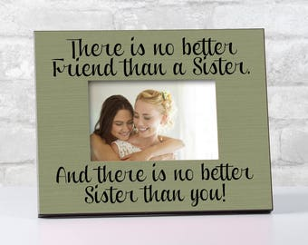 Sisters Picture Frame, Gift for Sister from Brother, Sister from Sister Gift, There's No Better Friend Than a Sister Photo Frame