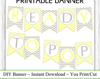 INSTANT DOWNLOAD - Baby Shower Banner, Chevron Ready to Pop Banner, You Print Gray and Yellow Ready to Pop Banner, Printable Banner