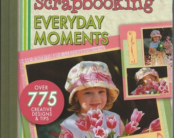 DOLLAR SALE - Scrapbooking Everyday Moments by Creating Keepsakes for Leisure Arts #MB017.5