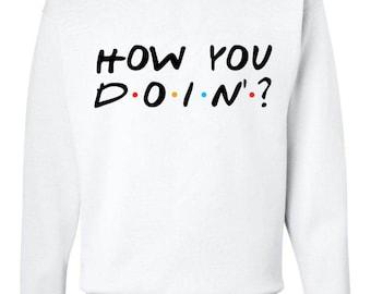 """Friends TV Show """"How You Doin?"""" Sweatshirt"""