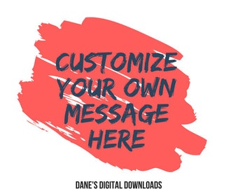 Customize Your Own Message for a Digital Download