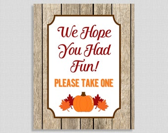 We Hope You Had Fun Please Take One, Fall, Autumn Leaves Shower Table Favor Sign,  INSTANT PRINTABLE