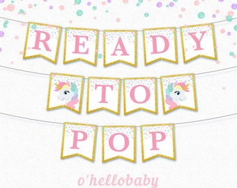 Ready to Pop Banner - Unicorn Bunting Flags - Baby Shower Banners - Ready to Pop Bunting - Unicorn Baby Shower - Unicorn Banner [1]