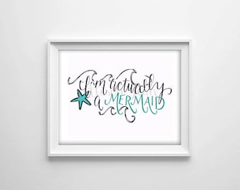 I'm Actually a Mermaid Quote, Mermaid Print, Starfish, Inspirational Quote, Beach Quote Handlettered Typography, Wall Art Downloadable Print