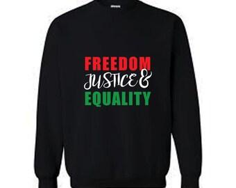 Freedom, Justice & Equality. Unisex Cotton Sweatshirt