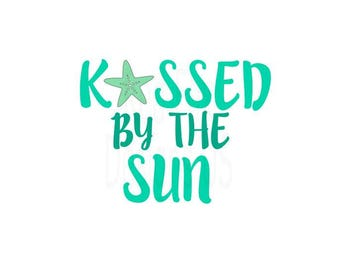 Kissed By The Sun with sun starfish SVG File For Cricut explorer or Silhouette Cameo cutting file, Beach svg, Sun svg, Summer svg, tan lines