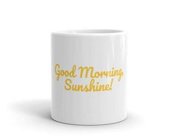 Good Morning, Sunshine mug!