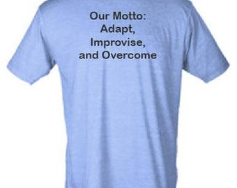 Our Motto: Adapt, Improvise, and Overcome T-Shirt