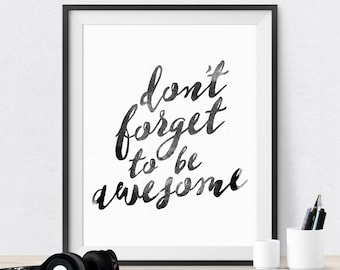 Don't Forget To Be Awesome Print Office Cubicle Decor College Dorm Decor Teen Bedroom Wall Decor Black White Black & White Inspirational Art