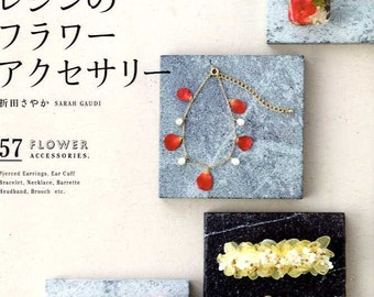57 Flower Accsessories with Preserved Flowers  and UV Resins - Japanese Craft Book