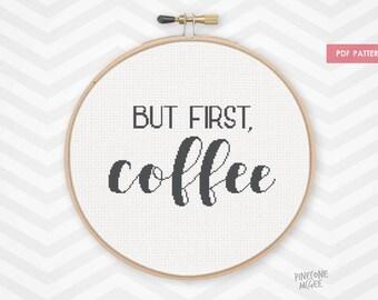 BUT FIRST COFFEE counted cross stitch pattern, kitchen decor xstitch pdf
