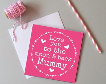 Mother's day card for Mummy - Love you to the moon and back Mummy card - Cute Mother's day card for Mummy - Birthday card for Mummy