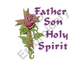 Cross - Machine Embroidery Design, Father, Son, Holy Spirit