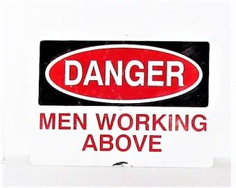 Danger Men Working Above Sign Very Cool Rustic VIntage Sign